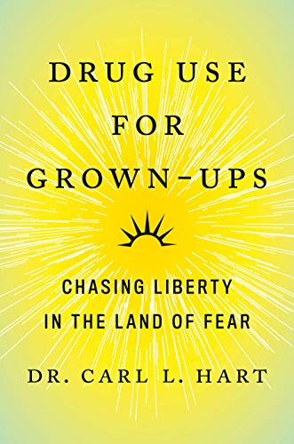 Compare Textbook Prices for Drug Use for Grown-Ups: Chasing Liberty in the Land of Fear  ISBN 9781101981641 by Hart, Carl L. Dr.
