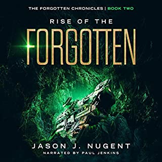 Rise of the Forgotten     The Forgotten Chronicles, Book 2              By:                                                                                                                                 Jason J. Nugent                               Narrated by:                                                                                                                                 Paul Jenkins                      Length: 6 hrs and 42 mins     12 ratings     Overall 4.3