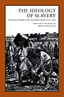 The Ideology of Slavery: Proslavery Thought in the Antebellum South, 1830-1860 (Library of Southern Civilization)