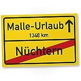 Malle-Urlaub - Kunststoff Schild Ortsschild (30 x 20 cm), Lustige Geschenkidee Geburtstagsgeschenk...