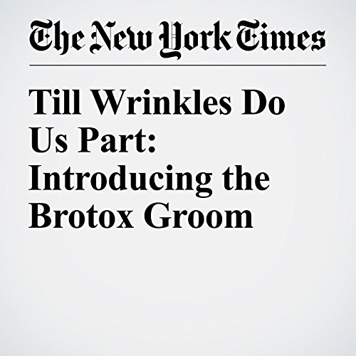 Till Wrinkles Do Us Part: Introducing the Brotox Groom audiobook cover art