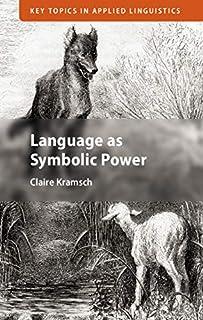 Language as Symbolic Power (Key Topics in Applied Linguistics) (English Edition)