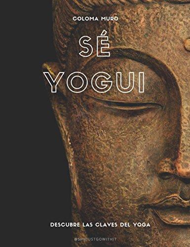 Sé Yogui: Descubre las claves del yoga