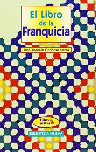 El Libro De La Franquicia de José Joaq (1 jun 2013) Tapa blanda