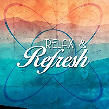 Relax & Refresh
