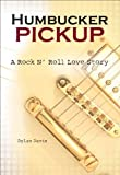 Humbucker Pickup: A Rock 'n Roll Love Story (English Edition)