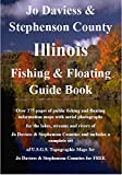 Jo Daviess & Stephenson County Illinois Fishing & Floating Guide Book: Complete fishing and floating information for Jo Daviess Stephenson County (Illinois Fishing & Floating Guide Books)