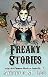 Freaky Stories: A Mystic Caravan Mystery Books 10-12 (English Edition)