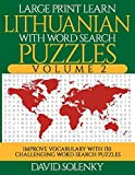 Large Print Learn Lithuanian with Word Search Puzzles Volume 2: Learn Lithuanian Language Vocabulary with 130 Challenging Bilingual Word Find Puzzles for All Ages