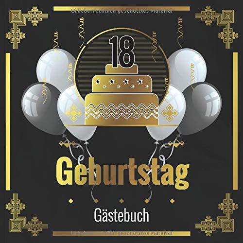 Gästebuch: 18. Geburtstag: Schöne Geschenkidee für das Geburtstagskind | edles Schwarz und Gold Luftballons Cover | Platz für mehr als 45 ... | Platz zum Einkleben von Bildern |
