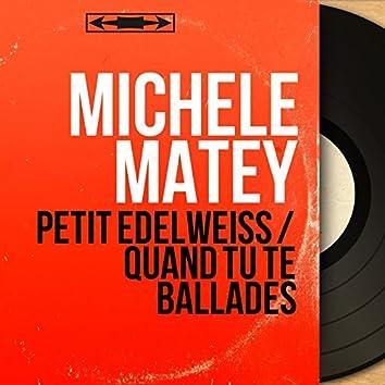 Petit Edelweiss / Quand tu te ballades (feat. Michel Ramos et son orchestre) [Mono Version]