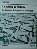 La Bataille De Midway - Le Tournant De La Guerre Du Pacifique - Juin 1942