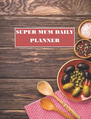 SUPER MUM DAILY PLANNER: DAILY PLANNER FOR MUM IS A PERFECT DAY TO DAY GUIDE FOR MUM, IT OUTLINED THE FOLLOWING,DAY PRIORITIES,MOOD,EXERCISE ... AND THE DATE, A PERFECT GIFT