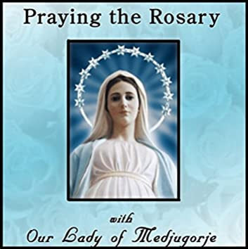 Praying the Rosary with Our Lady of Medjugorje, Pt. 2