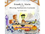 Frank E. Stein and the Missing Halloween Costume (English Edition)