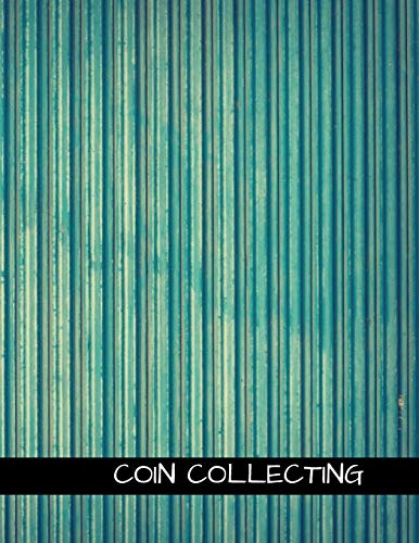 Coin Collecting: Coin Album Large 100 Pages, Practical and Extended 8.5 X 11 Inches