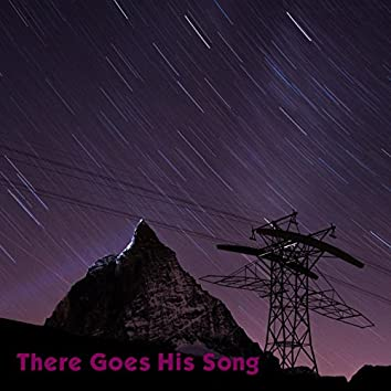 There Goes His Song