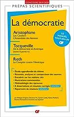 La démocratie - Aristophane, Les Cavaliers. L'Assemblée des femmes - Tocqueville, De la démocratie en Amérique - Roth, Le Complot contre l'Amérique de Philippe Crignon