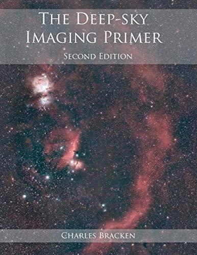 The Deepsky Imaging Primer Second Edition