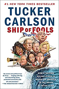 Ship of Fools  How a Selfish Ruling Class Is Bringing America to the Brink of Revolution