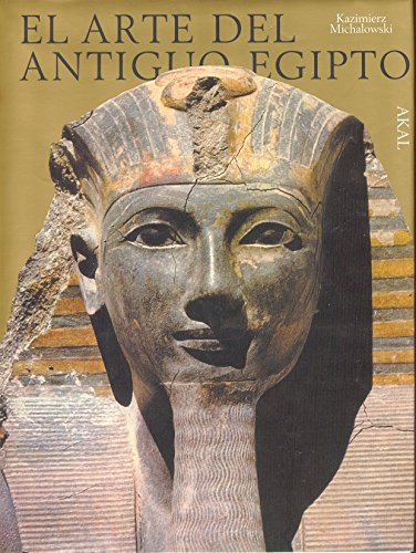 El arte del antiguo Egipto: 3 (Arte y las grandes civilizaciones)