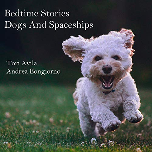 Bedtime Stories - Dogs and Spaceships cover art