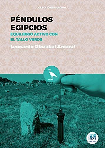 Péndulos Egipcios: Equilibrio activo con el tallo verde