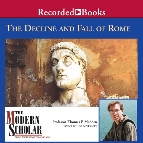The Modern Scholar: The Decline and Fall of the Roman Empire audiobook cover art