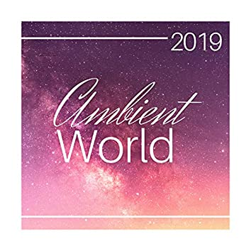 Ambient World 2019: Floaty Ambient Tracks with a Gentle Mood
