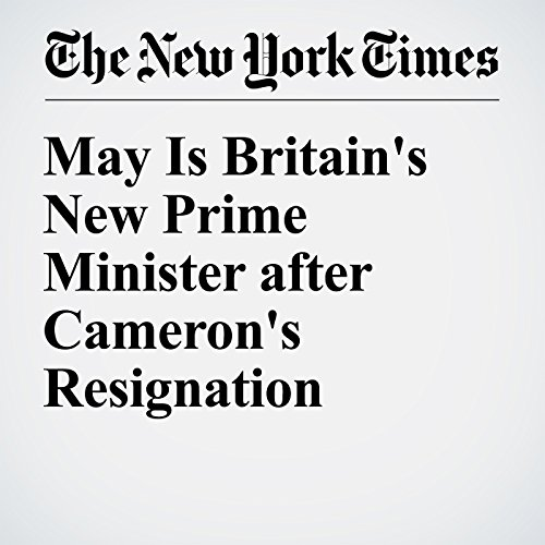 May Is Britain's New Prime Minister after Cameron's Resignation cover art