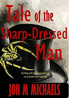 Tale of the Sharp-Dressed Man by [Jon M Michaels]
