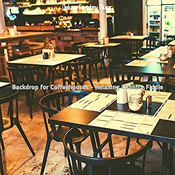 Backdrop for Coffeehouses - Relaxing Country Fiddle