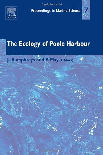 The Ecology of Poole Harbour (Volume 7) (Proceedings in Marine Science, Volume 7, Band 7)
