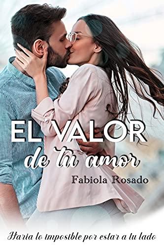 El valor de tu amor de Fabiola Rosado