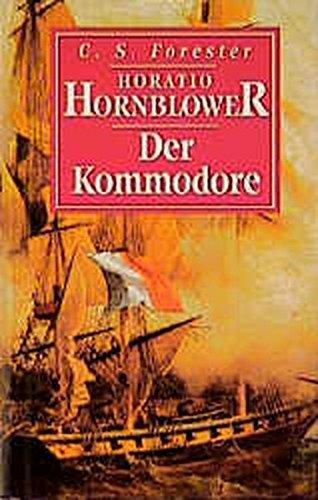 Horatio Hornblower: Leutnant Hornblower /Unter wehender Flagge /Der Kapitän /Der Kommodore