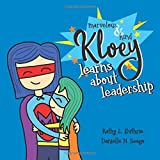 Marvelous & Kind Kloey: Learns About Leadership