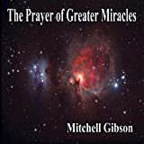 The Prayer of Greater Miracles