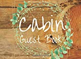 Cabin Guest Book: Visitor Record Memories - Rustic Cottage Book