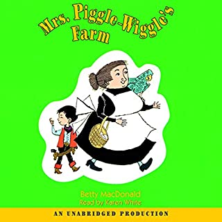 Mrs. Piggle-Wiggle's Farm     Mrs. Piggle-Wiggle, Book 4              By:                                                                                                                                 Betty MacDonald                               Narrated by:                                                                                                                                 Karen White                      Length: 3 hrs and 5 mins     119 ratings     Overall 4.8