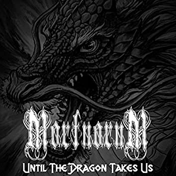 Until the Dragon Takes Us