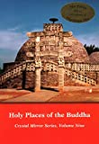 Holy Places of the Buddha (Volume 9) (CRYSTAL MIRROR SERIES (9))