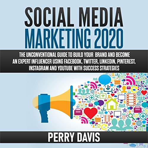 Social Media Marketing 2020 Audiobook By Perry Davis cover art