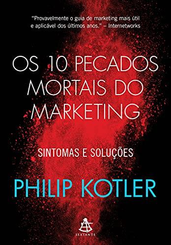 Os 10 pecados mortais do marketing: Sintomas e soluções