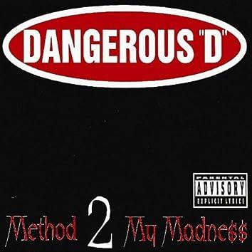 Method 2 My Madness