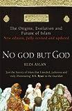No God But God: The Origins, Evolution and Future of Islam - Reza Aslan