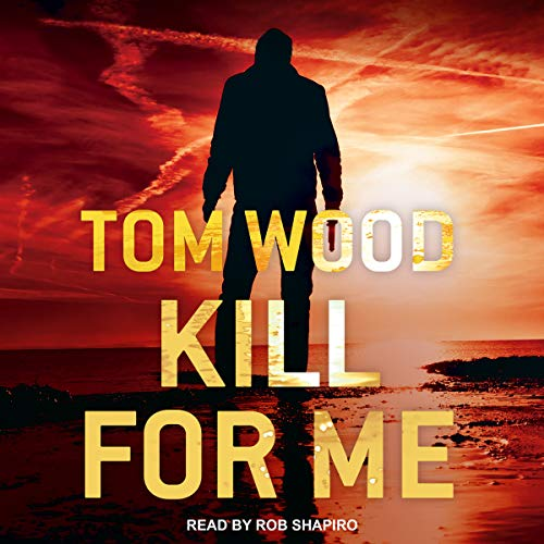 Kill for Me: Victor the Assassin Series, Book 8