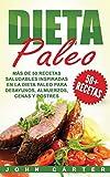 Dieta Paleo: Más de 50 Recetas Saludables inspiradas en la Dieta Paleo para Desayunos, Almuerzos, Cenas y Postres (Libro en Español/Paleo Diet Book Spanish Version)