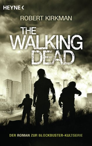 The Walking Dead: Roman (The Walking Dead-Romane 1)
