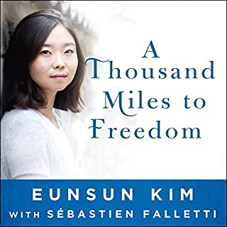 A Thousand Miles to Freedom     My Escape from North Korea              By:                                                                                                                                 Sebastien Falletti,                                                                                        Eunsun Kim                               Narrated by:                                                                                                                                 Emily Woo Zeller                      Length: 5 hrs and 33 mins     2,216 ratings     Overall 4.3