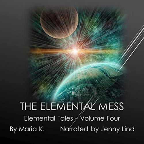 The Elemental Mess audiobook cover art